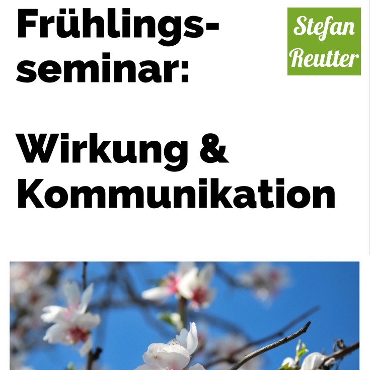 Stefan Reutter - Moderator, Trainer –Seminar Frühling, Wirkung & Kommunikation