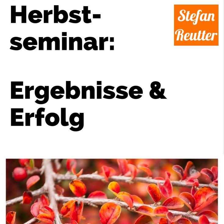 Stefan Reutter - Moderator, Trainer –Seminar Herbst, Ergebnisse & Erfolg