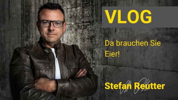 Vlog, Stefan Reutter, Unternehmen, Kommunikation, Ehrlichkeit, Glaubwürdigkeit